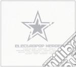 ELECTROPOP HEROES VOL.1                   cd musicale di Artisti Vari