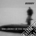 Bobby - The Ghost Of You Remains cd musicale di Bobby