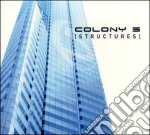 Colony 5 - Structures cd musicale di COLONY 5
