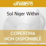 SOL NIGER WITHIN cd musicale di THORDENDALS FREDRIK