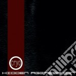 HIDDEN AGGRESSION                         cd musicale di CRYO