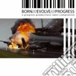 Born/evolve/progress/3 cd musicale di Artisti Vari