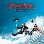 Spark! - Hela Din Varld cd musicale di Spark!