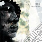 Titans - For The Long Gone cd musicale di Titans