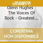 Greatest hits cd musicale di Glenn Hughes