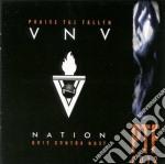 PRAISE THE FALLEN                         cd musicale di Nation Vnv