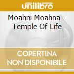 Temple of life cd musicale di Moahna Moahni