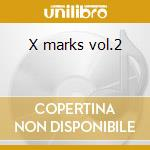 X marks vol.2 cd musicale