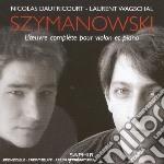 Szymanowski Karol - Integrale Delle Opere Per Violino E Pianoforte  - Wagschal Laurent  Pf/nicolas Dautricourt, Violino cd musicale di Karol Szymanowski