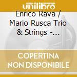 E.rava/m.rusca Trio & Strings - Smiling In Hollywood cd musicale di RAVA/RUSCA TRIO & STRINGS