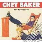 Chet Baker - 1959 Milano Sessions cd musicale di BAKER CHET