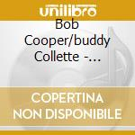 Bob Cooper/buddy Collette - Milano Sessions 57'-61' cd musicale di COOPER/COLLETTE