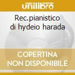 Rec.pianistico di hydeio harada cd musicale di Schubert/liszt/etc