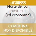 Morte del cor penitente (ed.economica) cd musicale di G. Legrenzi
