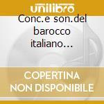 Conc.e son.del barocco italiano -rippas cd musicale di Artisti Vari