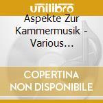 Aspetti della musica da camera - sampler cd musicale di Artisti Vari