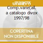 Comp.varie(all. a catalogo divox 1997/98 cd musicale di Schubert