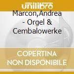 Opere per org e clav - a. marcon cd musicale di A. Scarlatti