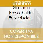 V/C - Frescobaldi Heritage 1 cd musicale di MARCON ANDREA