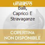 V/C - Balli, Capricci E Stravag cd musicale di Frescobaldi Merula