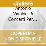 6 CONCERTI PER VIOLINO cd musicale di VIVALDI ANTONIO