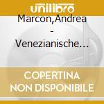 Arte org. veneziana 18^ sec. - a.marcon cd musicale di Artisti Vari