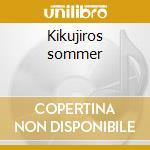 Kikujiros sommer cd musicale di Joe Hisaishi