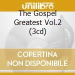 THE GOSPEL GREATEST VOL.2 (3CD) cd musicale di ARTISTI VARI