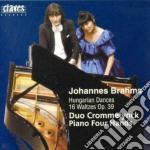 Brahms Johannes - Opere X Pf A 4 Mani Vol.1: Danze Ungheresi, 16 Valzer Op.39 cd musicale di Johannes Brahms