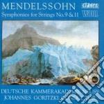 Mendelssohn Felix - Sinfonia X Archi N.9 E N.11 cd musicale di Felix Mendelssohn