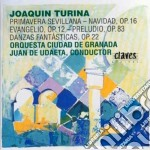 Turina Joaquin - Primavera Sevillana, Navidad Op.16, Evangelio Op.12, Preludio Op.83, Danzas Fant cd musicale di Joaquin Turina