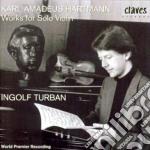 OPERE X VL SOLO (INTEGRALE) cd musicale di HARTMANN KARL AMADEU