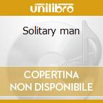 Solitary man cd musicale