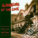 Ex & Tom Cora - Scrabbling At The Lock cd musicale di EX & TOM CORA