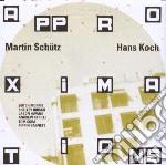 Martin Schutz / Hans Koch - Approximations cd musicale di Schutz m.-koch h.