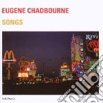 SONGS cd musicale di EUGENE CHADBOURNE