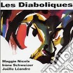 Schweizer, Irene-les - Les Diaboliques cd musicale di M.NICHOLS/I.SCHWEIZE