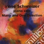 Schweizer, Irene - Many And One Direction cd musicale di IRENE SCHWEIZER