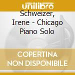Schweizer, Irene - Chicago Piano Solo cd musicale di SCHWEIZER IRENE