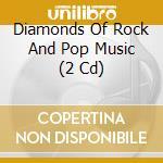 Diamonds of rock and pop cd musicale di Artisti Vari