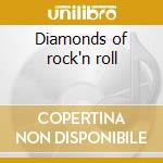 Diamonds of rock'n roll cd musicale di Artisti Vari