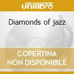 Diamonds of jazz cd musicale di Artisti Vari