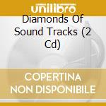 Diamonds of soundtracks cd musicale di Artisti Vari
