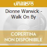 Walk on by cd musicale