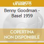 Benny Goodman - Basel 1959 cd musicale
