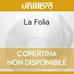La follia cd musicale