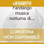 Fandango musica notturna di madrid cd musicale di Luigi Boccherini