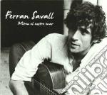 Mireu el nostre mar cd musicale di Ferran Savall