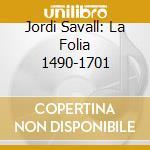 La folia/sacd cd musicale di Jordi Savall
