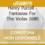 Fantasie per viole 1680 cd musicale di Henry Purcell